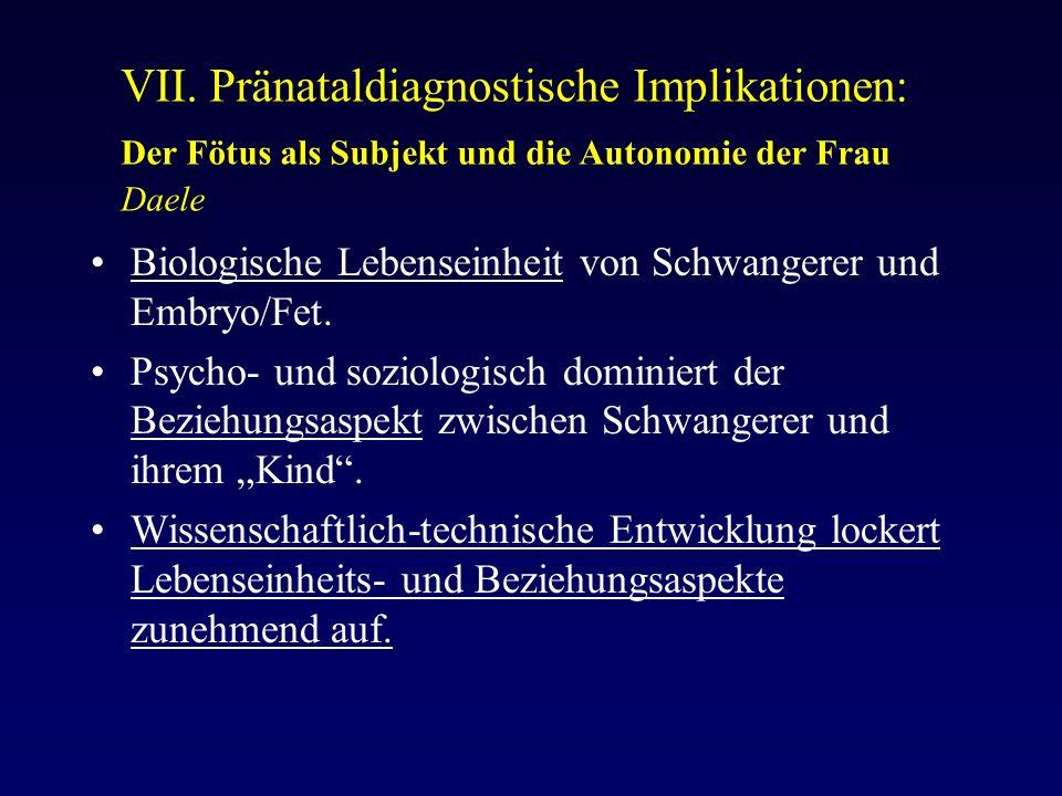 VII. Pränataldiagnostische Implikationen: Der Fötus als Subjekt und die Autonomie der Frau Daele Biologische Lebenseinheit von Schwangerer und Embryo/