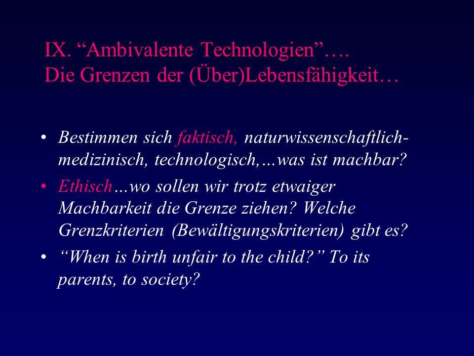 IX. Ambivalente Technologien ….