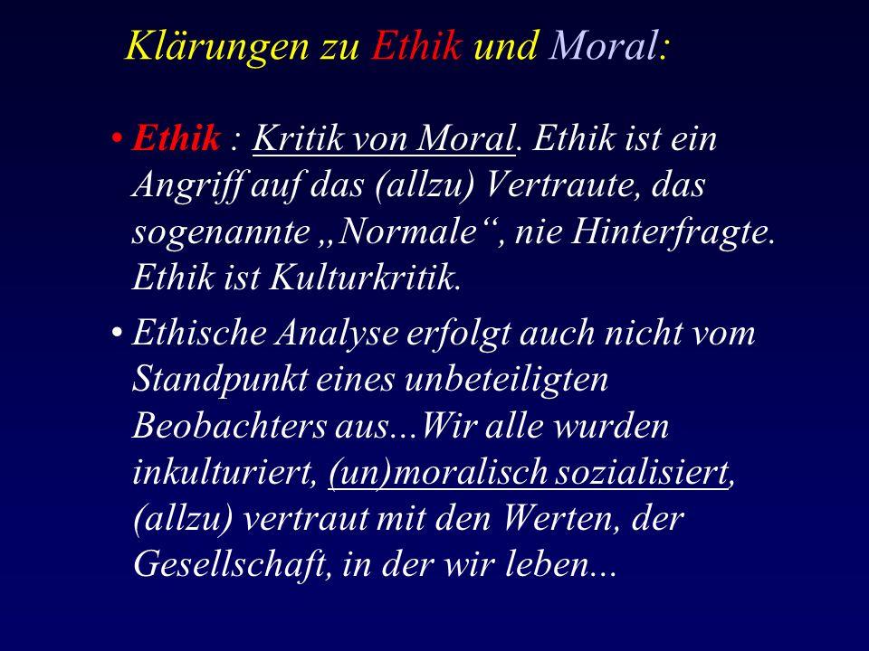 Klärungen zu Ethik und Moral: Ethik : Kritik von Moral.