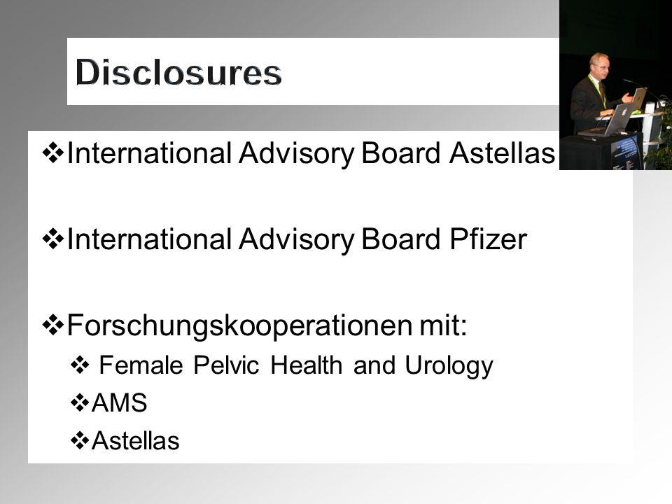  International Advisory Board Astellas  International Advisory Board Pfizer  Forschungskooperationen mit:  Female Pelvic Health and Urology  AMS  Astellas