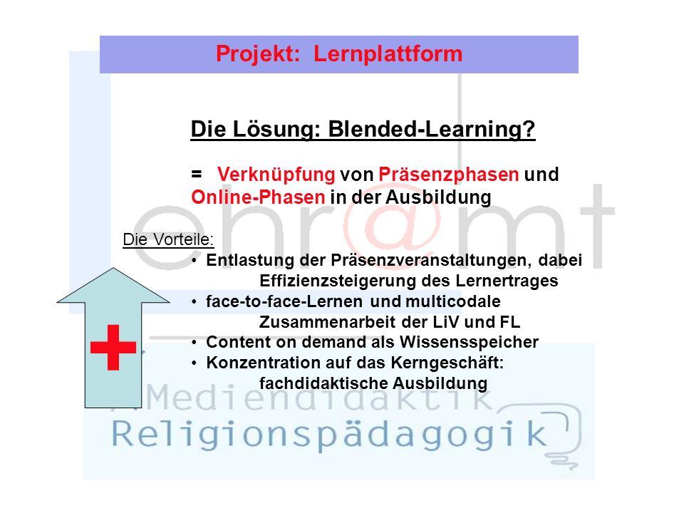 Projekt: Lernplattform Die Lösung: Blended-Learning.