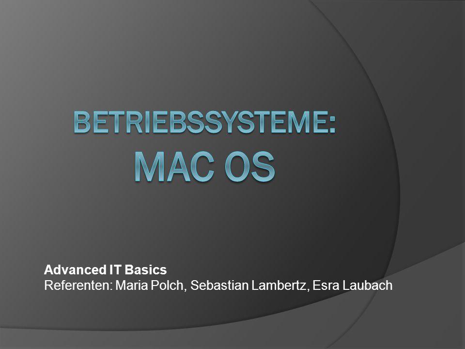 Advanced IT Basics Referenten: Maria Polch, Sebastian Lambertz, Esra Laubach