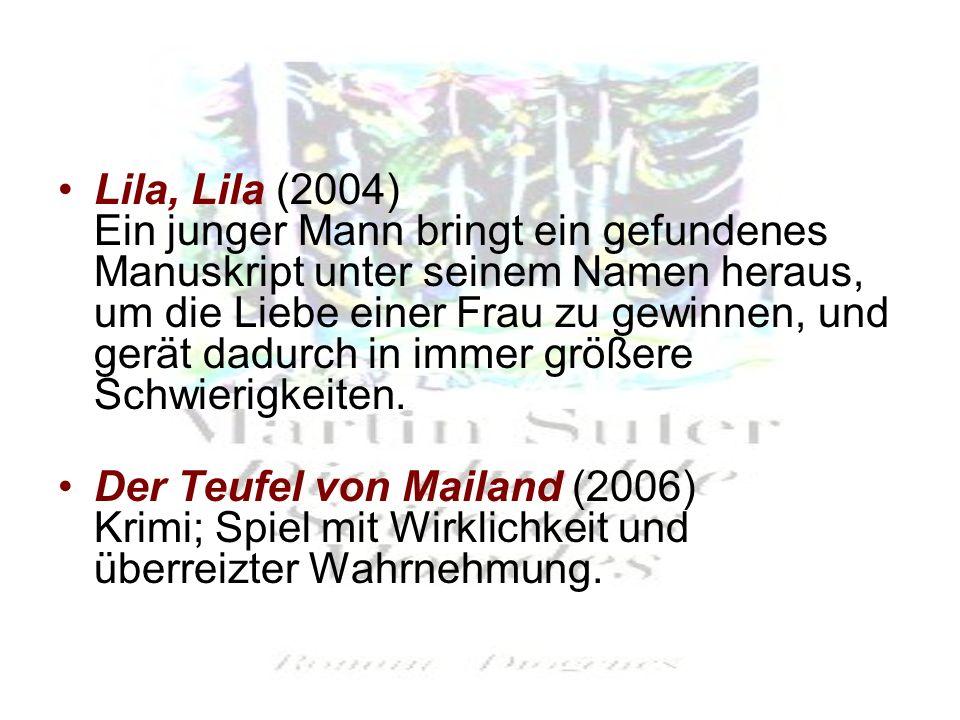 Lila, Lila (2004) Ein junger Mann bringt ein gefundenes Manuskript unter seinem Namen heraus, um die Liebe einer Frau zu gewinnen, und gerät dadurch in immer größere Schwierigkeiten.