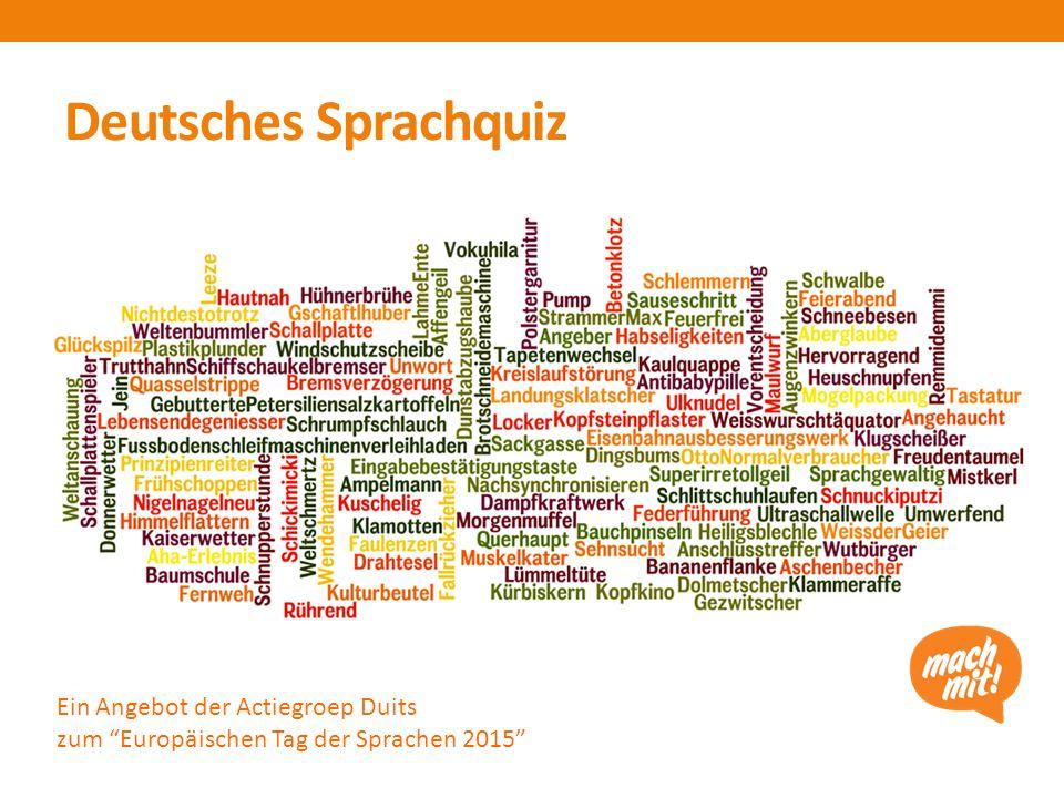 """Deutsches Sprachquiz Ein Angebot der Actiegroep Duits zum """"Europäischen Tag der Sprachen 2015"""""""