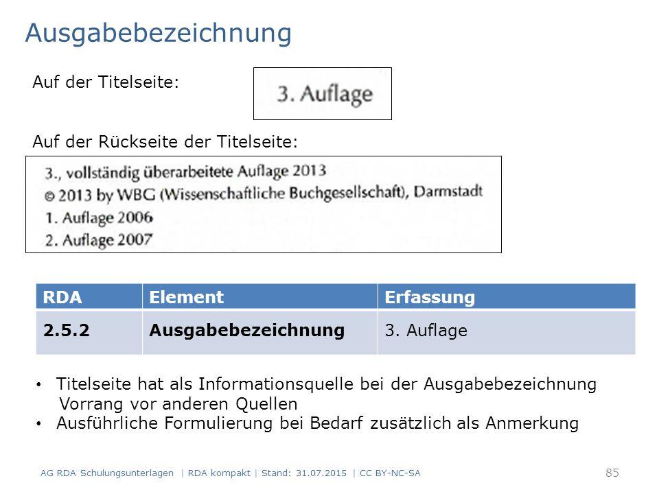 Ausgabebezeichnung AG RDA Schulungsunterlagen | RDA kompakt | Stand: 31.07.2015 | CC BY-NC-SA RDAElementErfassung 2.5.2Ausgabebezeichnung3.