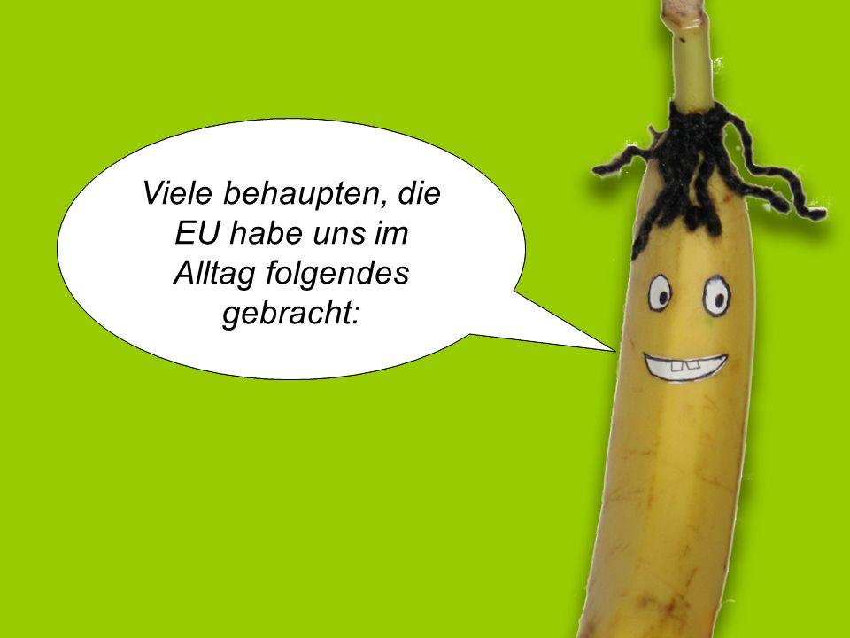 Hallo, ich bin Norman die gekrümmte EU-Banane.