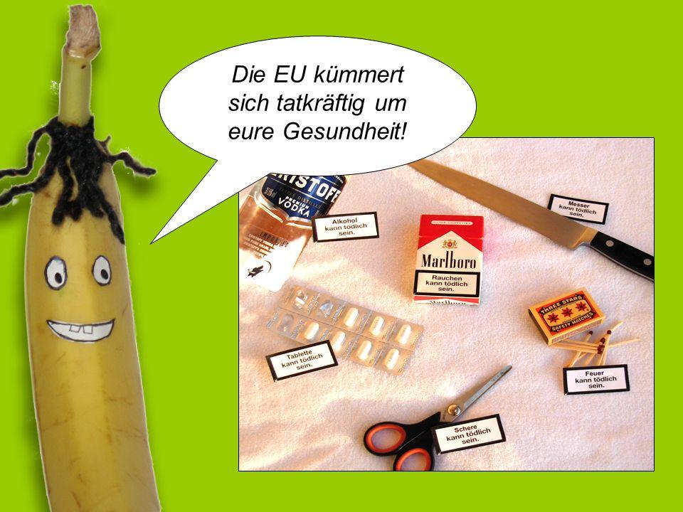 Die EU kümmert sich tatkräftig um eure Gesundheit!