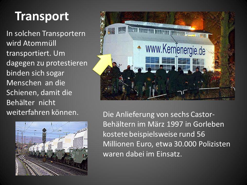 Transport In solchen Transportern wird Atommüll transportiert.