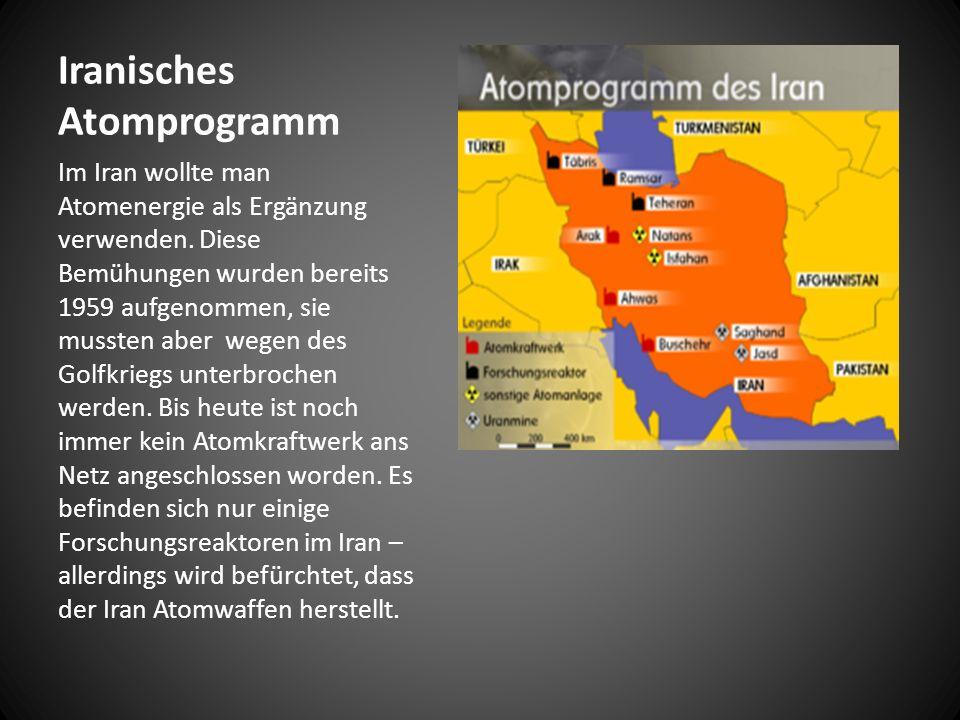 Iranisches Atomprogramm Im Iran wollte man Atomenergie als Ergänzung verwenden.