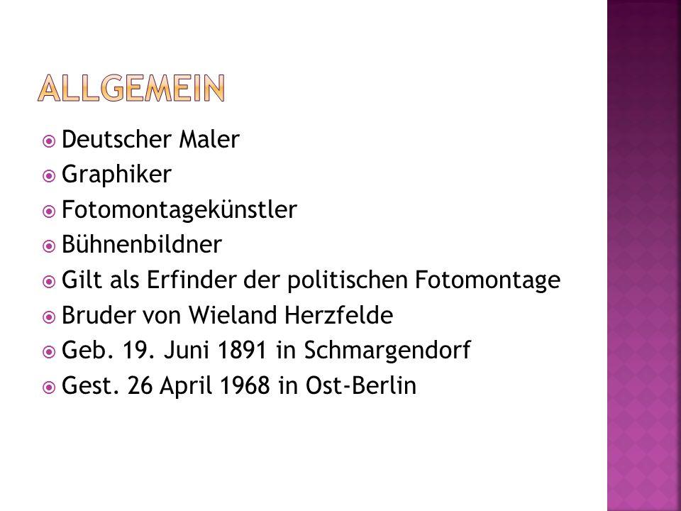  Deutscher Maler  Graphiker  Fotomontagekünstler  Bühnenbildner  Gilt als Erfinder der politischen Fotomontage  Bruder von Wieland Herzfelde  G