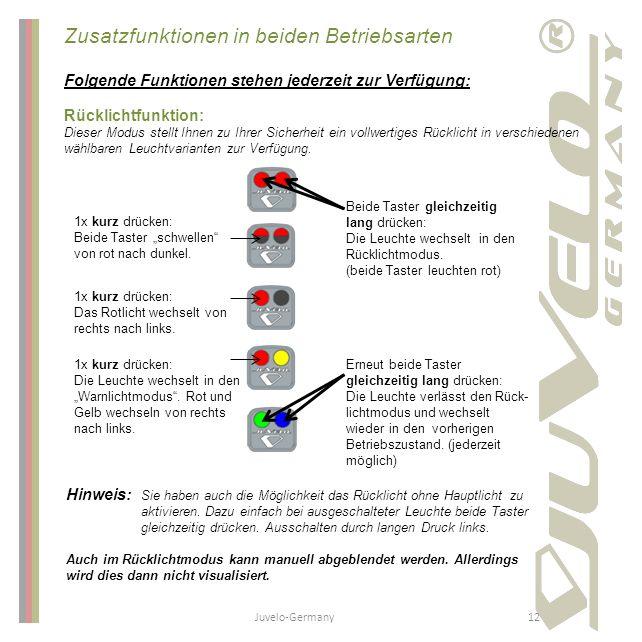 Zusatzfunktionen in beiden Betriebsarten Folgende Funktionen stehen jederzeit zur Verfügung: Rücklichtfunktion: Dieser Modus stellt Ihnen zu Ihrer Sic