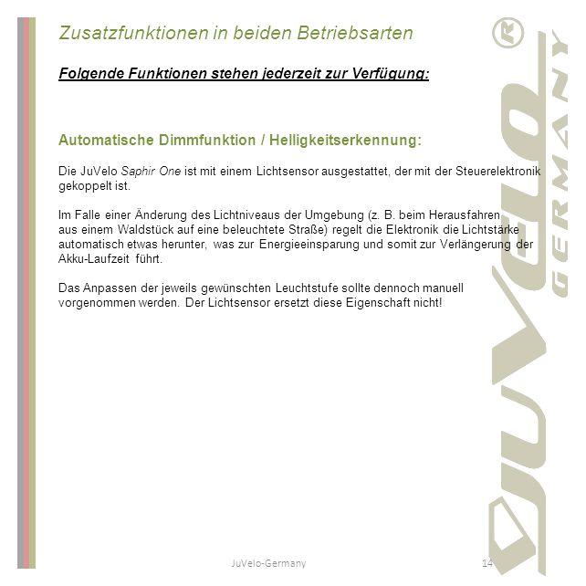 JuVelo-Germany14 Zusatzfunktionen in beiden Betriebsarten Folgende Funktionen stehen jederzeit zur Verfügung: Automatische Dimmfunktion / Helligkeitse