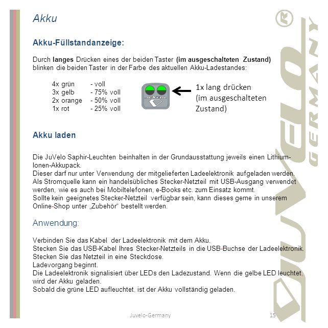 Juvelo-Germany15 Akku Akku-Füllstandanzeige: Durch langes Drücken eines der beiden Taster (im ausgeschalteten Zustand) blinken die beiden Taster in de