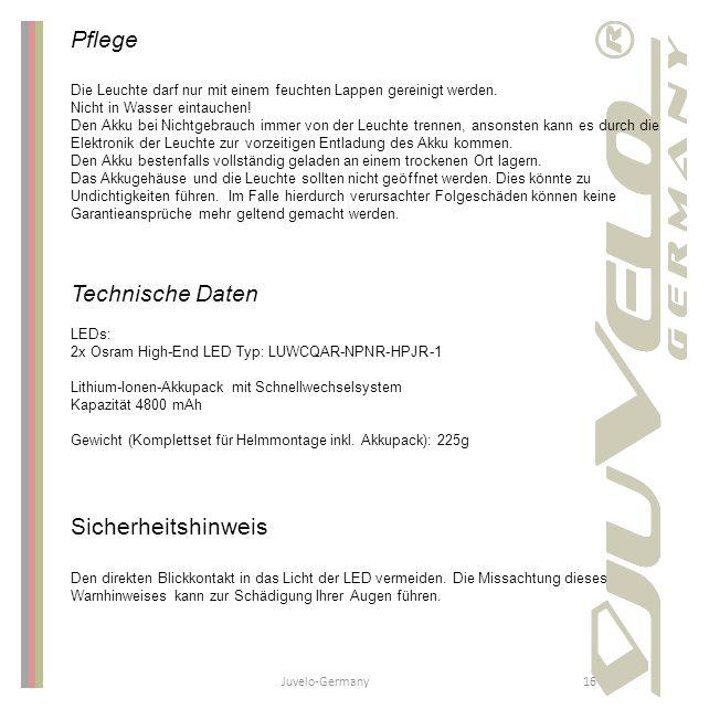 Juvelo-Germany16 Pflege Die Leuchte darf nur mit einem feuchten Lappen gereinigt werden. Nicht in Wasser eintauchen! Den Akku bei Nichtgebrauch immer