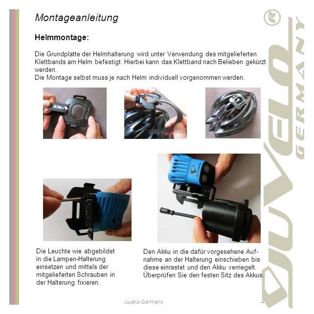 Juvelo-Germany4 Montageanleitung Helmmontage: Die Grundplatte der Helmhalterung wird unter Verwendung des mitgelieferten Klettbands am Helm befestigt.