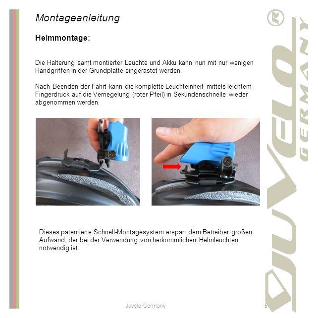 Juvelo-Germany5 Montageanleitung Helmmontage: Die Halterung samt montierter Leuchte und Akku kann nun mit nur wenigen Handgriffen in der Grundplatte e