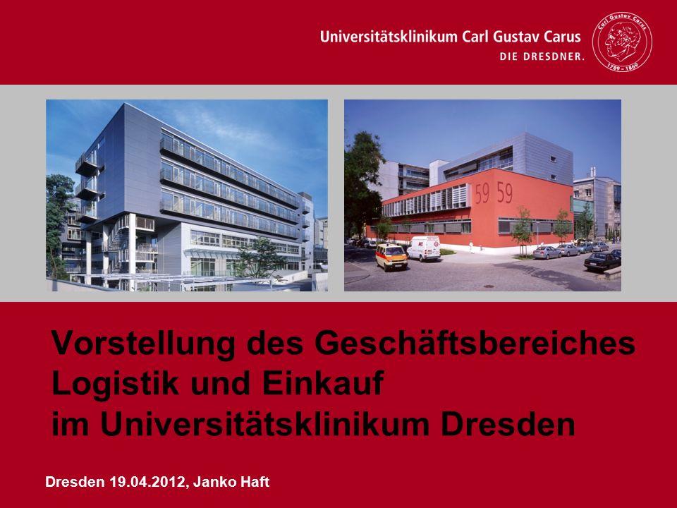 Vorstellung des Geschäftsbereiches Logistik und Einkauf im Universitätsklinikum Dresden Dresden 19.04.2012, Janko Haft