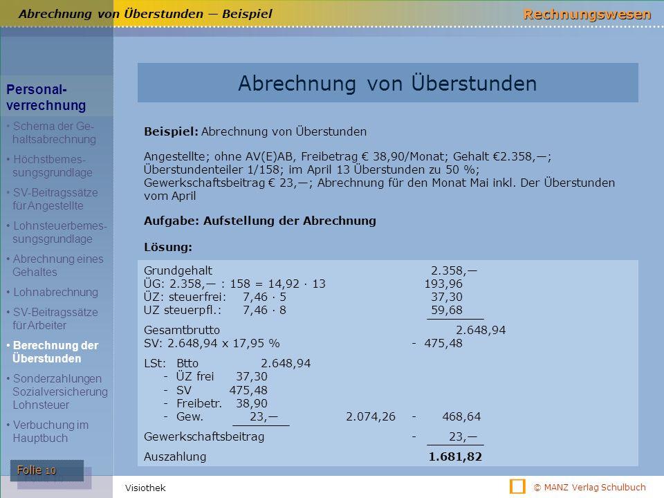 © MANZ Verlag Schulbuch Rechnungswesen Folie 10 Visiothek Abrechnung von Überstunden ― Beispiel Abrechnung von Überstunden Beispiel: Abrechnung von Üb
