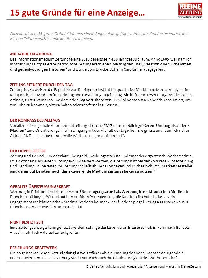 """© Verkaufsentwicklung und –steuerung / Anzeigen und Marketing Kleine Zeitung 15 gute Gründe für eine Anzeige… Einzelne dieser """"15 guten Gründe können einem Angebot beigefügt werden, um Kunden Inserate in der Kleinen Zeitung noch schmackhafter zu machen."""