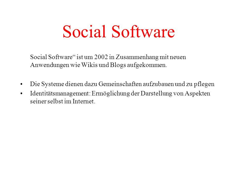 Social Software Social Software ist um 2002 in Zusammenhang mit neuen Anwendungen wie Wikis und Blogs aufgekommen.