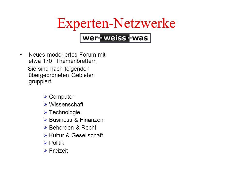 Experten-Netzwerke Wissensportal seit April 1996 Ziel: -kostenlose Austausch von Wissen, beruhend auf Gegenseitigkeit -per E-Mail Fragen an Experten s