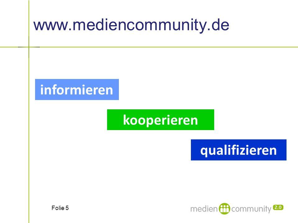 www.mediencommunity.de Folie 5 qualifizieren informieren kooperieren