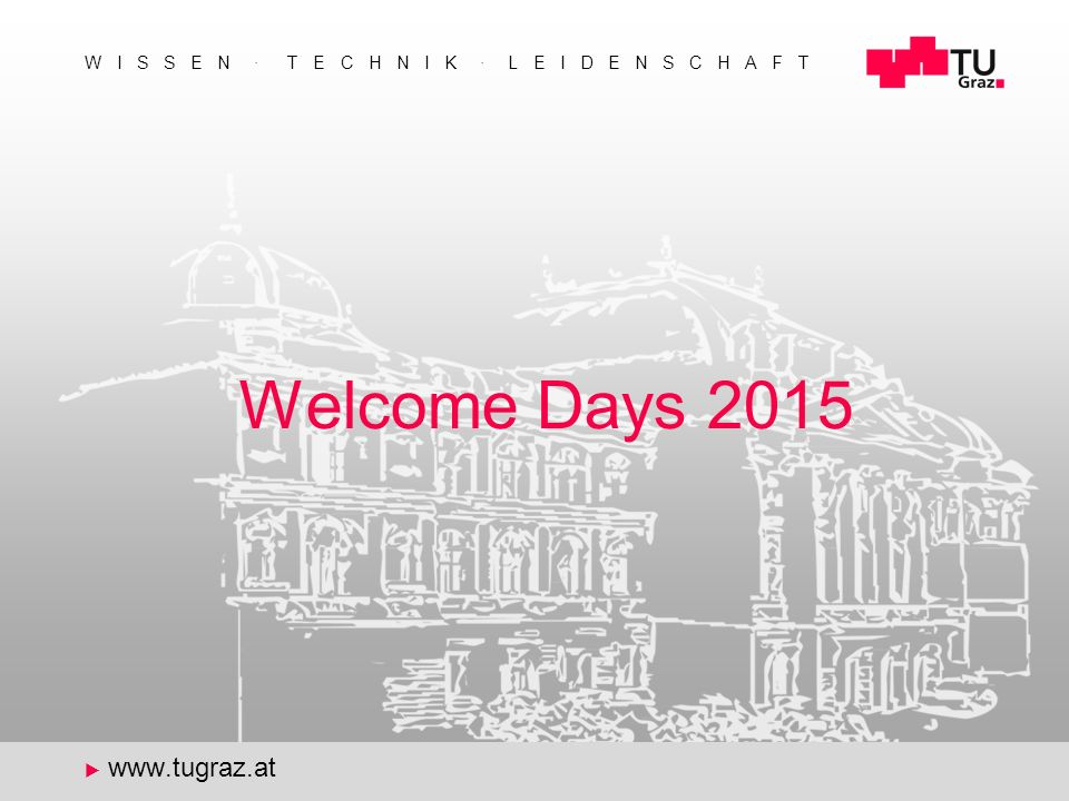 Bibliothek und Archiv29.09.2015Welcome Days Willkommen an der Bibliothek der TU Graz! 2