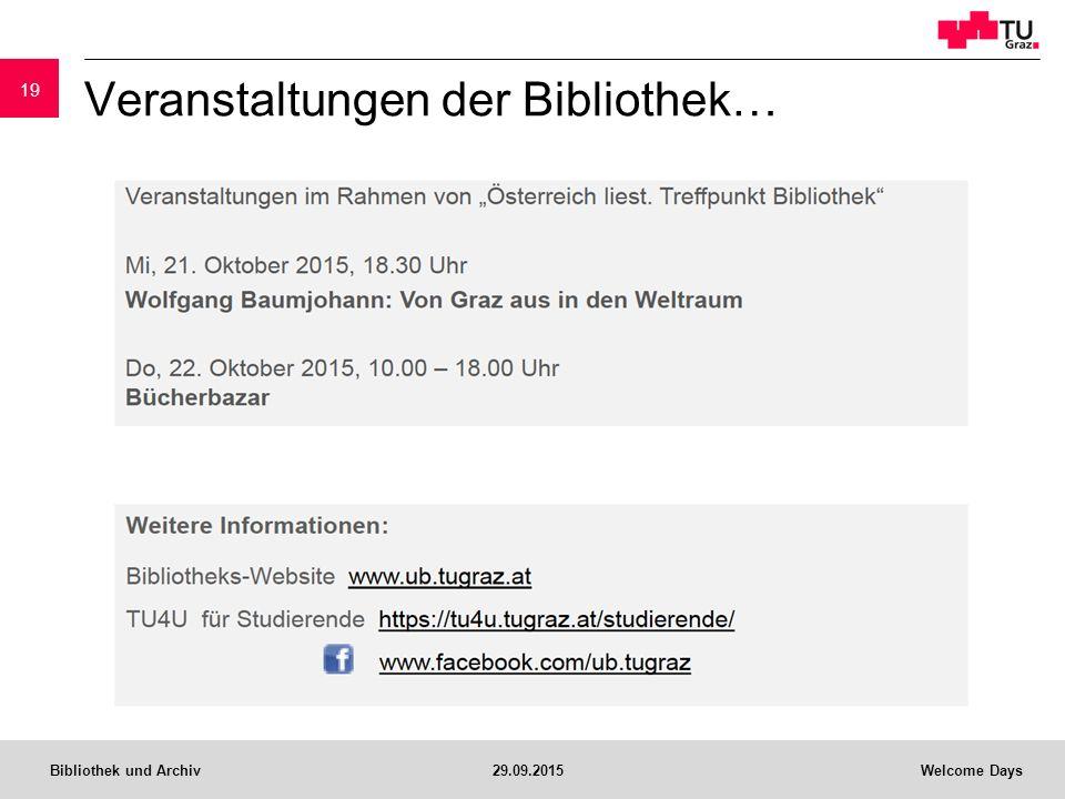 Bibliothek und Archiv29.09.2015Welcome Days Veranstaltungen der Bibliothek… 19