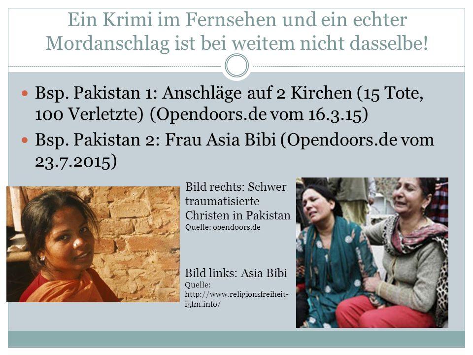 Ein Krimi im Fernsehen und ein echter Mordanschlag ist bei weitem nicht dasselbe! Bsp. Pakistan 1: Anschläge auf 2 Kirchen (15 Tote, 100 Verletzte) (O