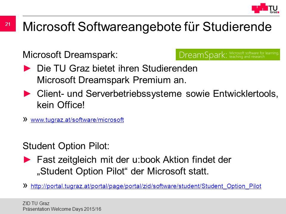21 Microsoft Softwareangebote für Studierende Microsoft Dreamspark: ►Die TU Graz bietet ihren Studierenden Microsoft Dreamspark Premium an.