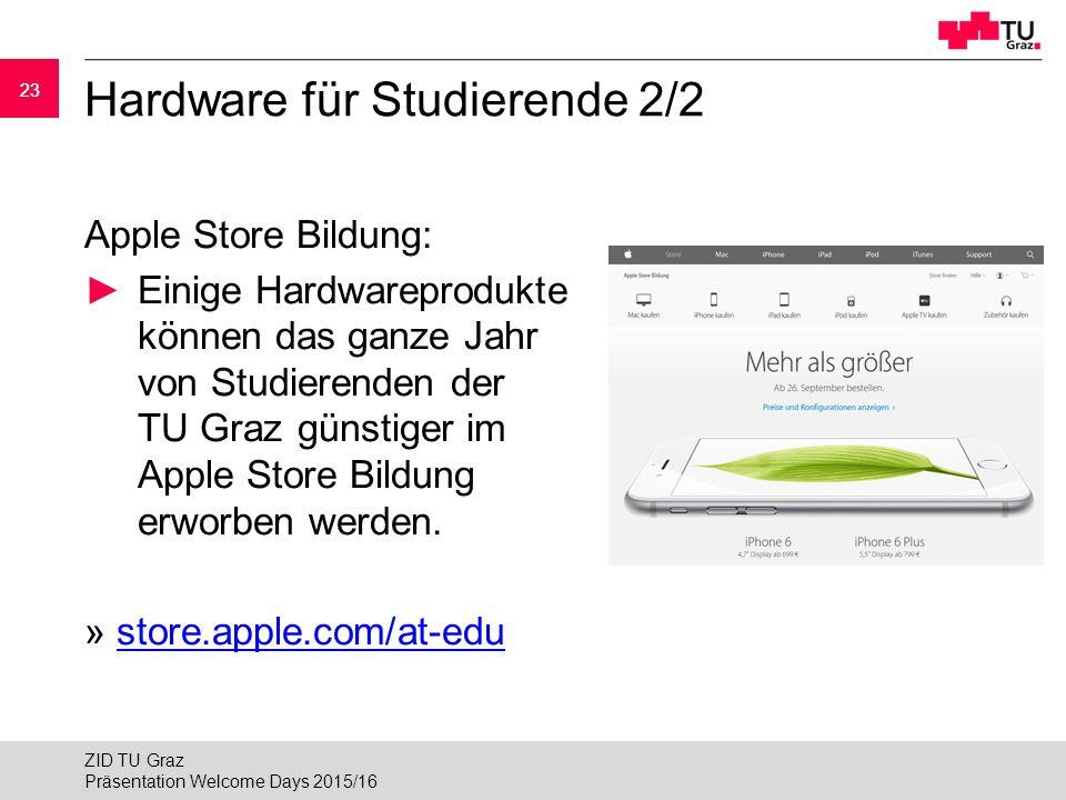 23 Hardware für Studierende 2/2 Apple Store Bildung: ►Einige Hardwareprodukte können das ganze Jahr von Studierenden der TU Graz günstiger im Apple Store Bildung erworben werden.
