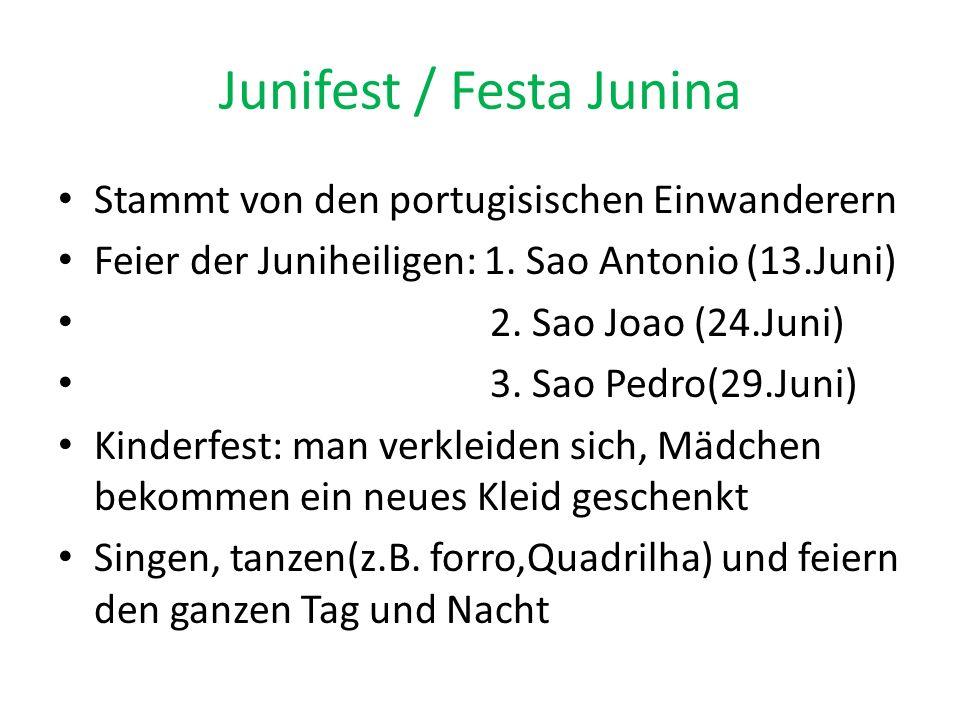 Junifest / Festa Junina Stammt von den portugisischen Einwanderern Feier der Juniheiligen: 1.