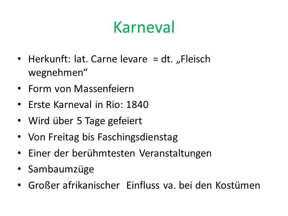 Karneval Herkunft: lat. Carne levare = dt.