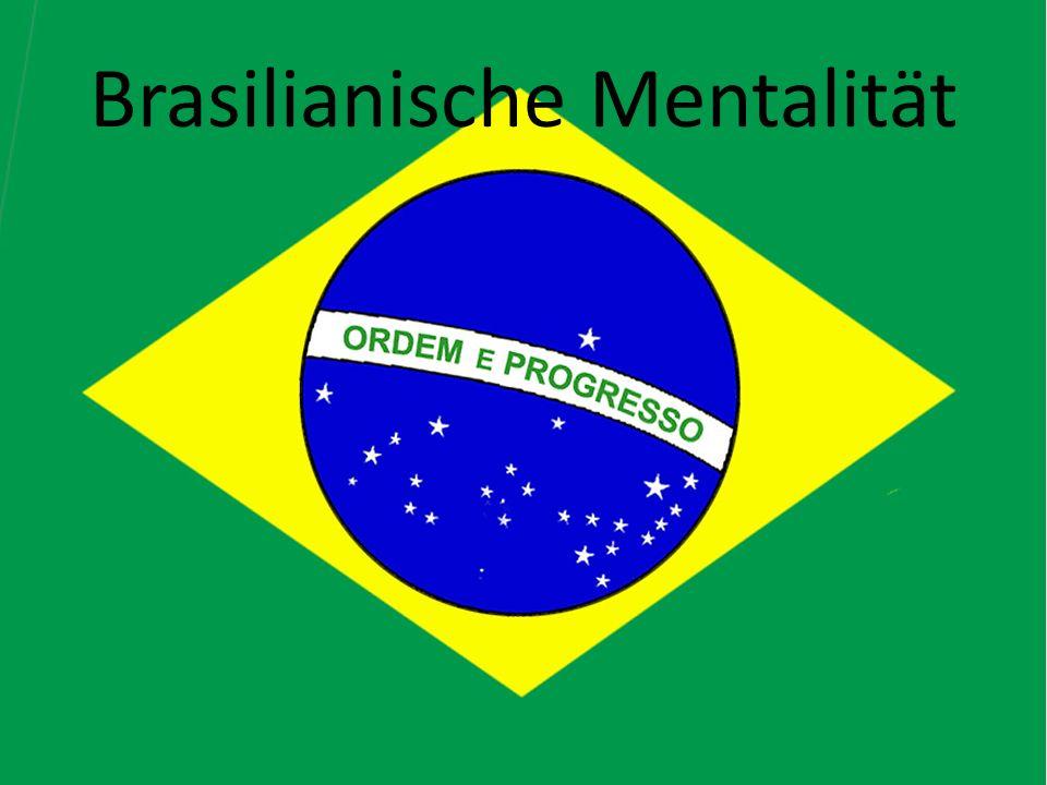 Brasilianische Mentalität