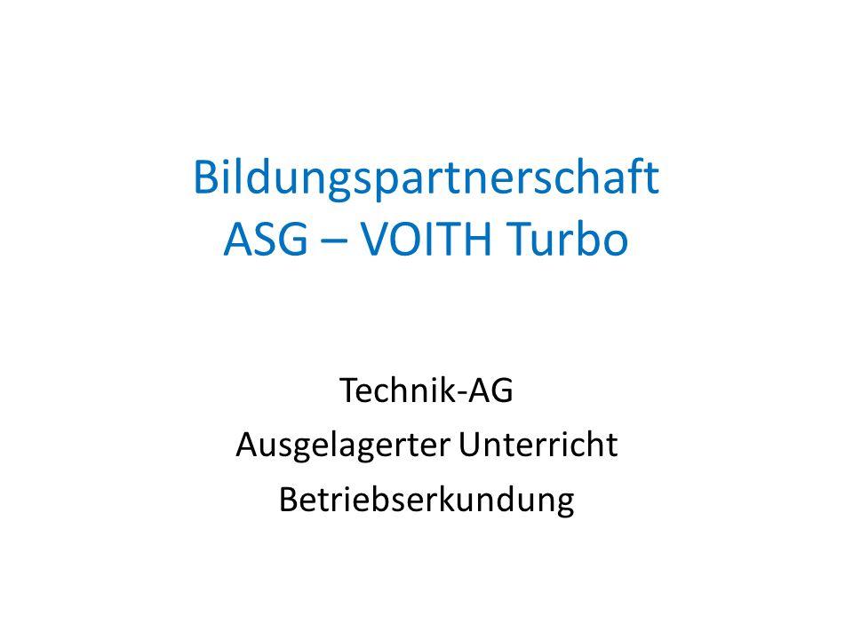 Bildungspartnerschaft ASG – VOITH Turbo Technik-AG Ausgelagerter Unterricht Betriebserkundung