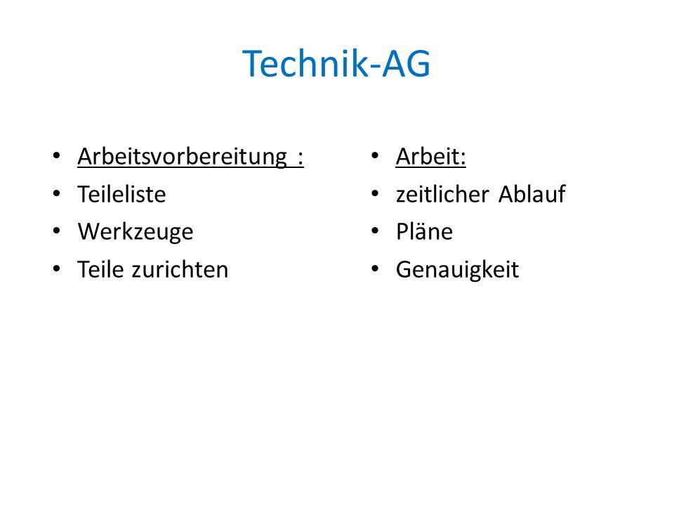 Technik-AG Werkstattbenutzung: Sicherheit Regeln Ordnung Sauberkeit Endprodukt: