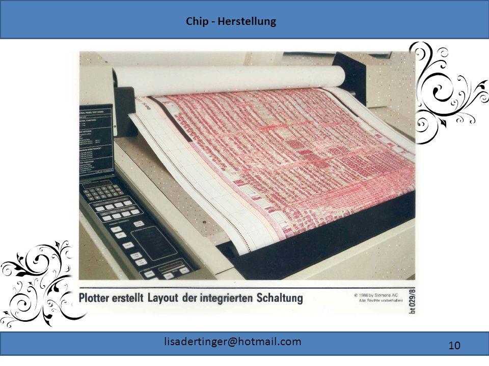 Chip - Herstellung lisadertinger@hotmail.com 10