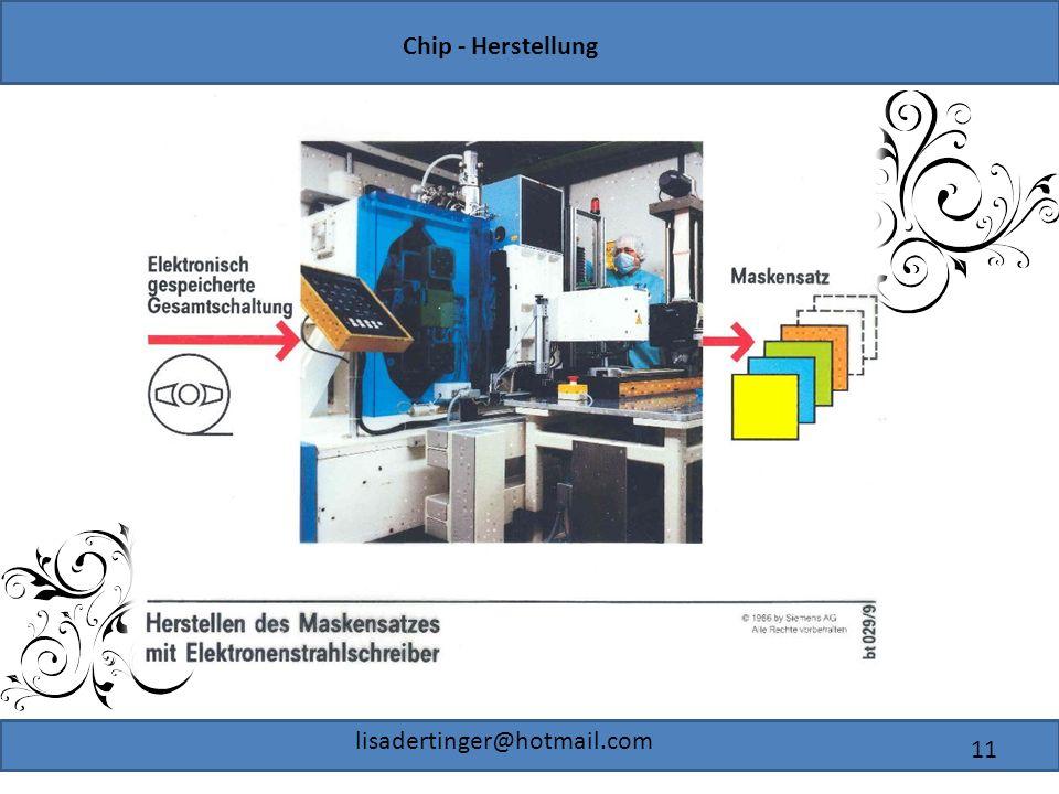 Chip - Herstellung lisadertinger@hotmail.com 11