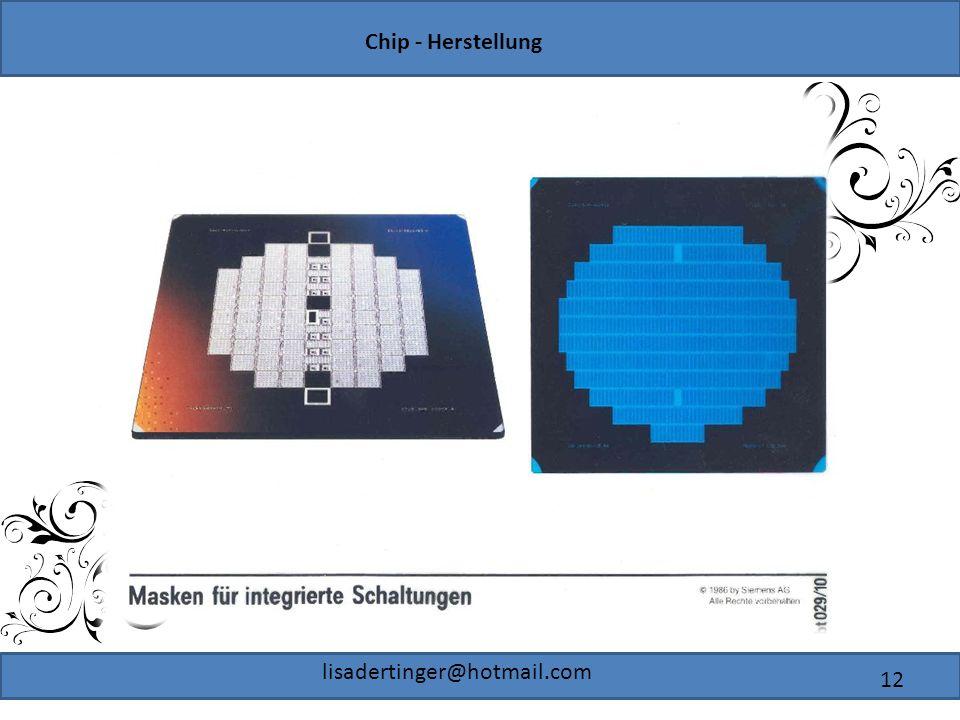 Chip - Herstellung lisadertinger@hotmail.com 12