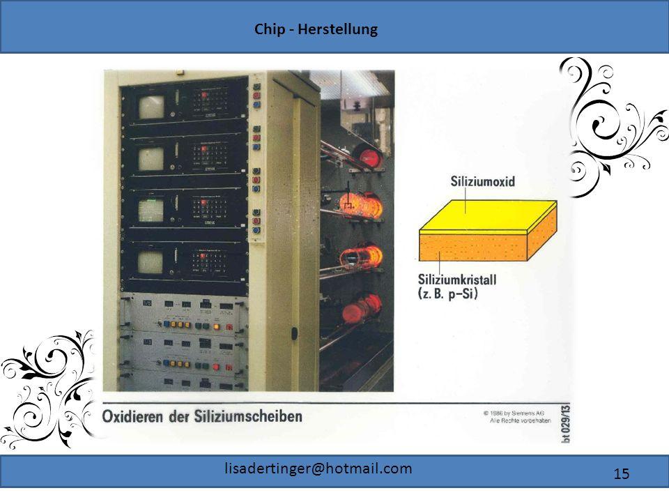Chip - Herstellung lisadertinger@hotmail.com 15