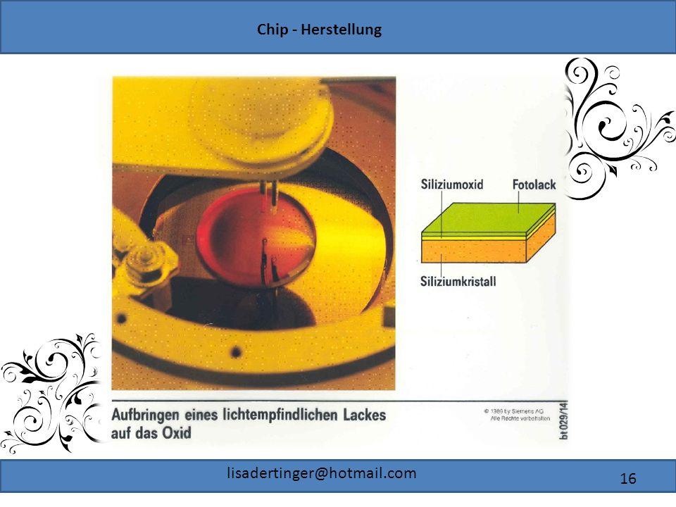 Chip - Herstellung lisadertinger@hotmail.com 16