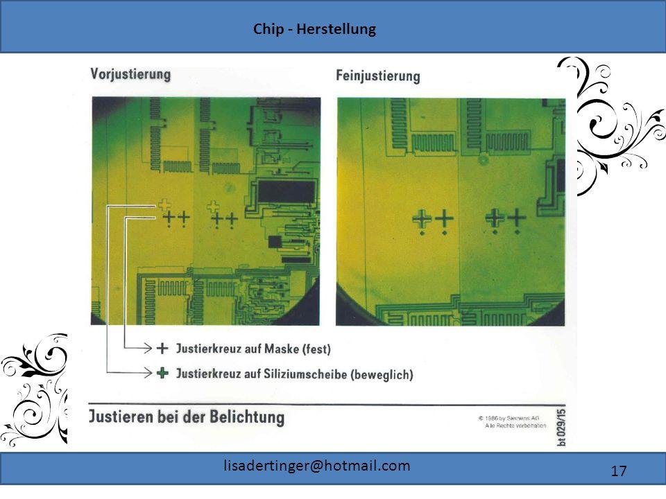 Chip - Herstellung lisadertinger@hotmail.com 17