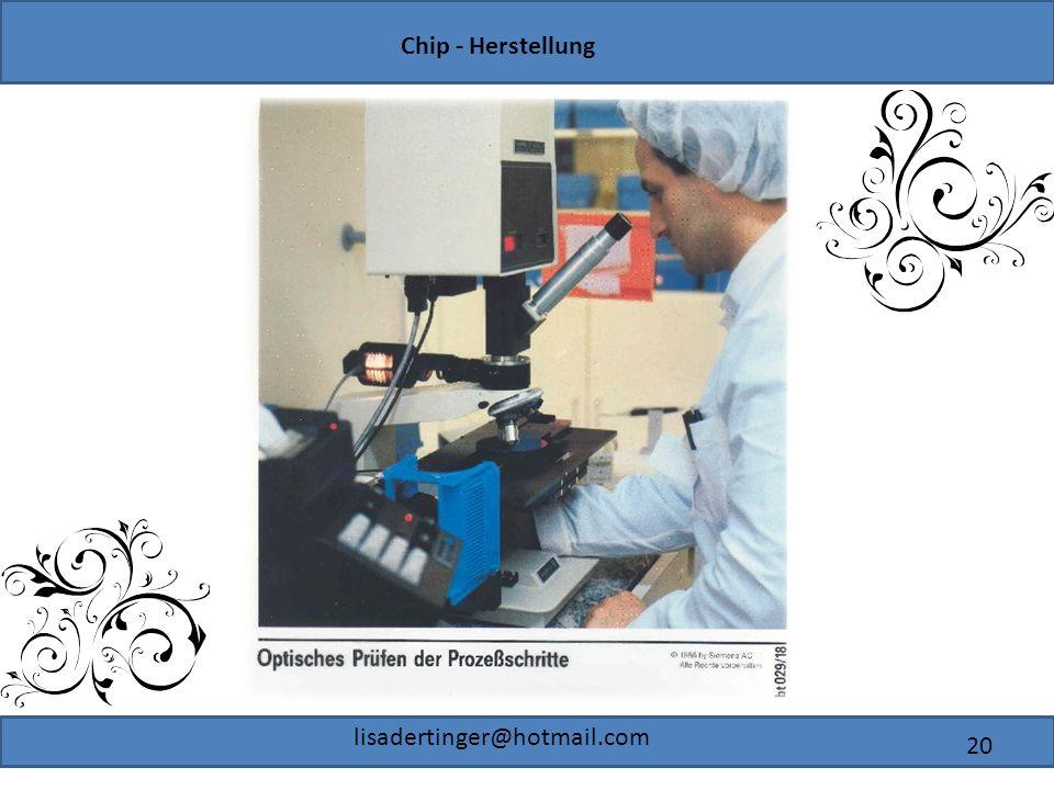 Chip - Herstellung lisadertinger@hotmail.com 20