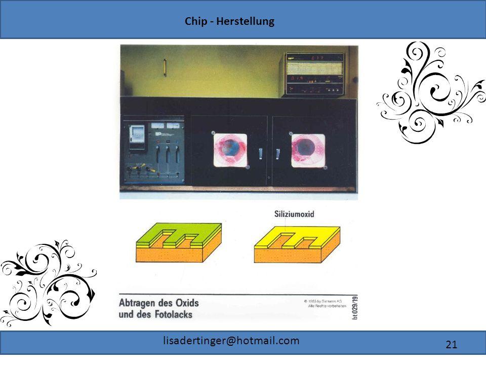 Chip - Herstellung lisadertinger@hotmail.com 21