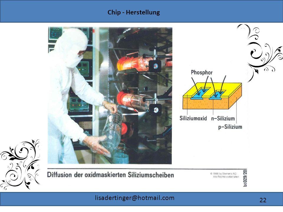Chip - Herstellung lisadertinger@hotmail.com 22