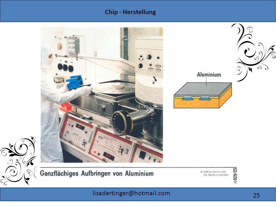Chip - Herstellung lisadertinger@hotmail.com 25