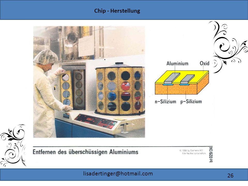 Chip - Herstellung lisadertinger@hotmail.com 26