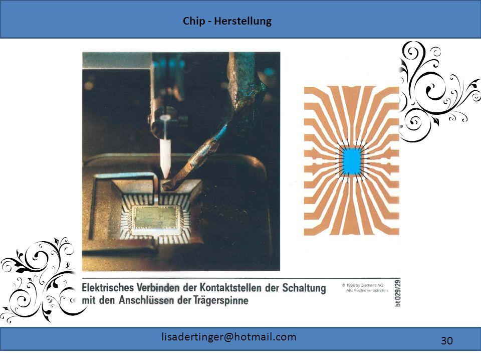 Chip - Herstellung lisadertinger@hotmail.com 30