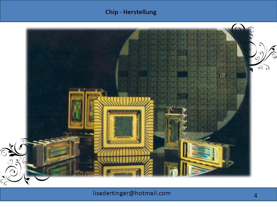 Chip - Herstellung lisadertinger@hotmail.com 4