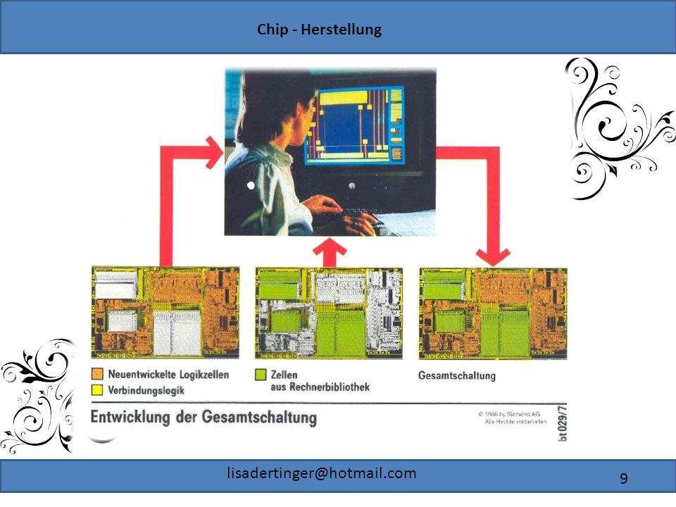 Chip - Herstellung lisadertinger@hotmail.com 9
